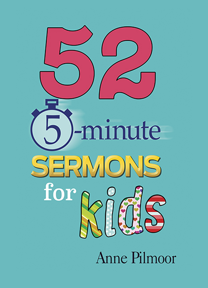 52 Five Minute Sermons for Kids