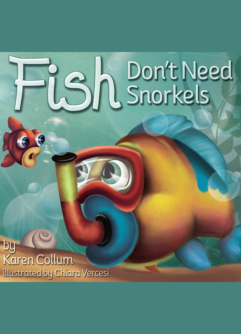 Fish Don't Need Snorkels - Children's Books