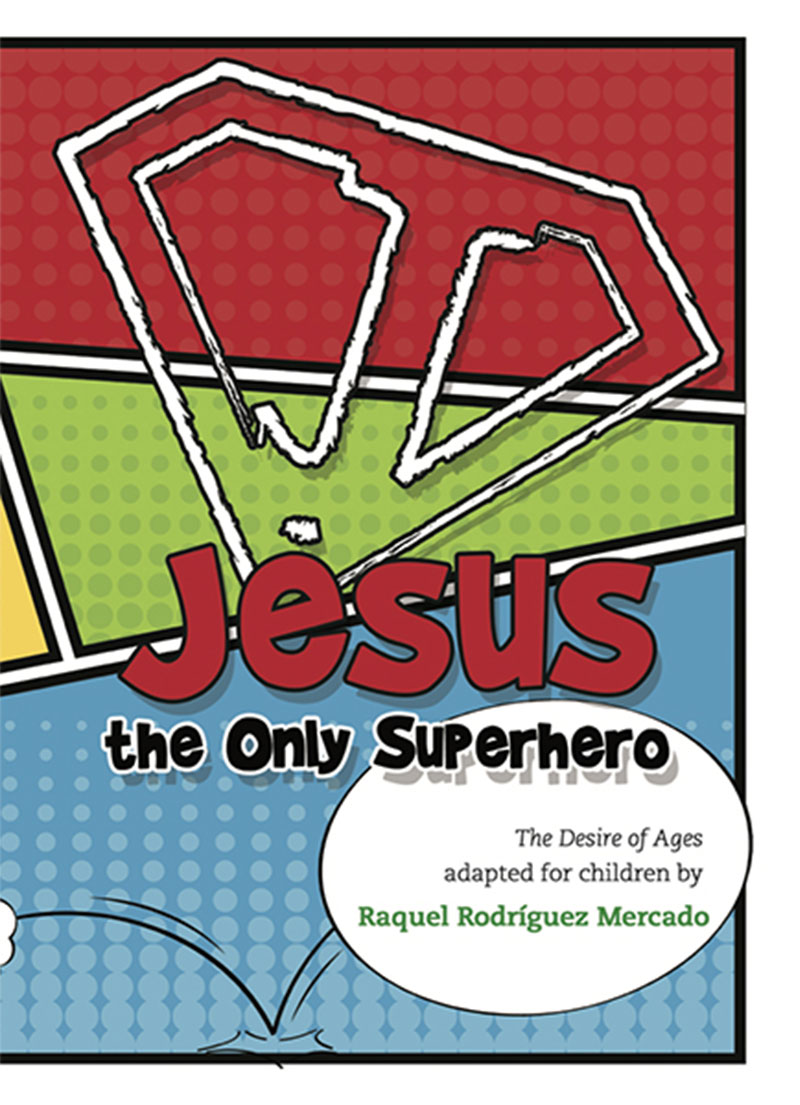 Jesus: The Only Superhero - Children's Books