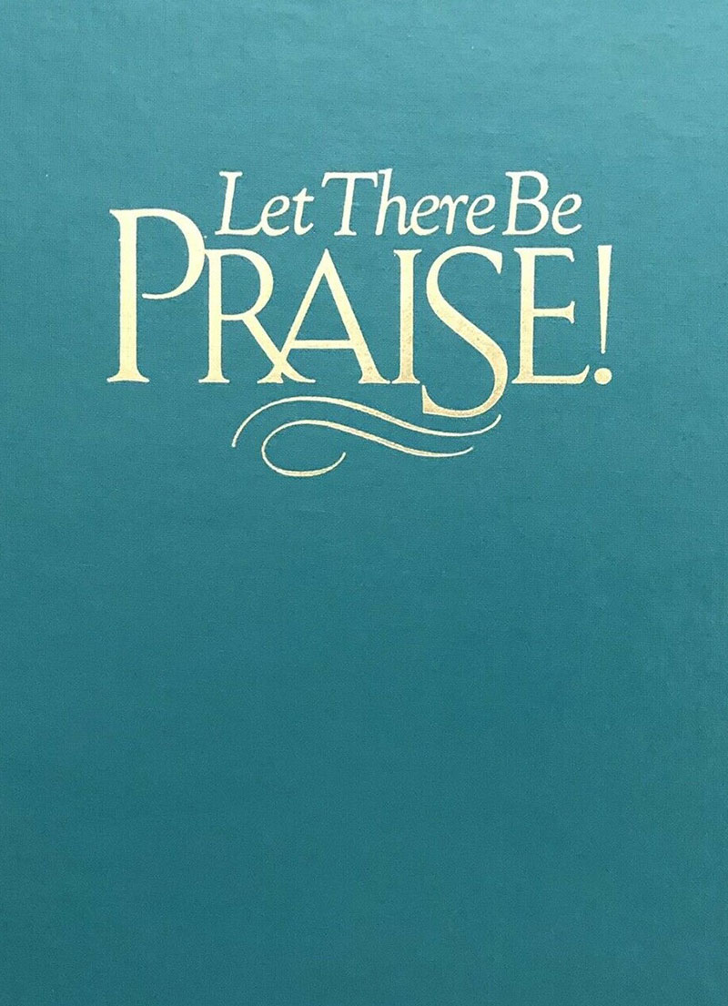 Let There be Praise Hardcover