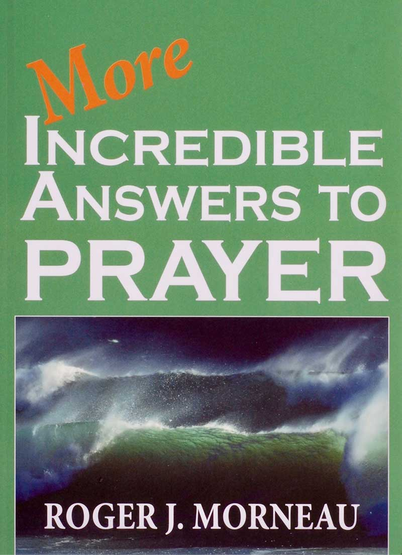 More Incredible Answers to Prayer - LifeSource