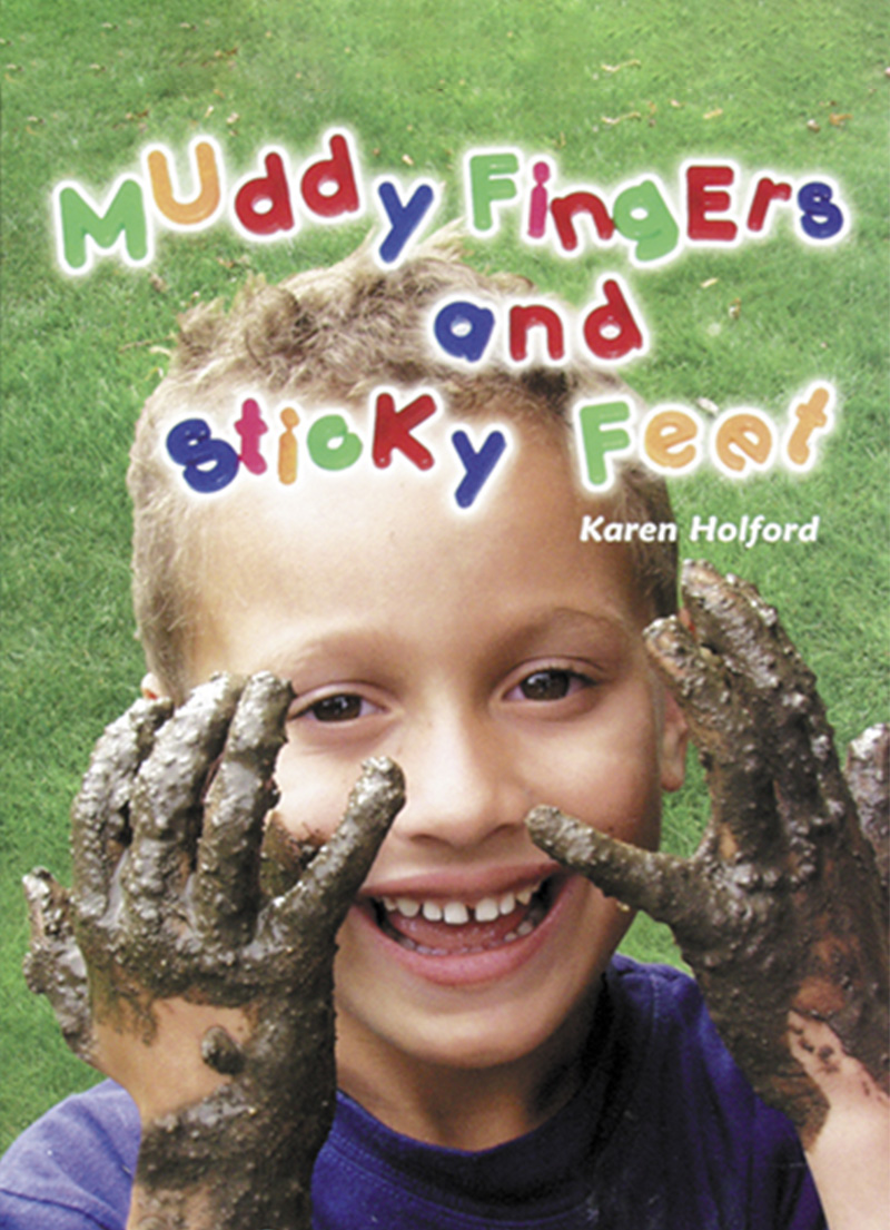 Muddy Fingers & Sticky Feet