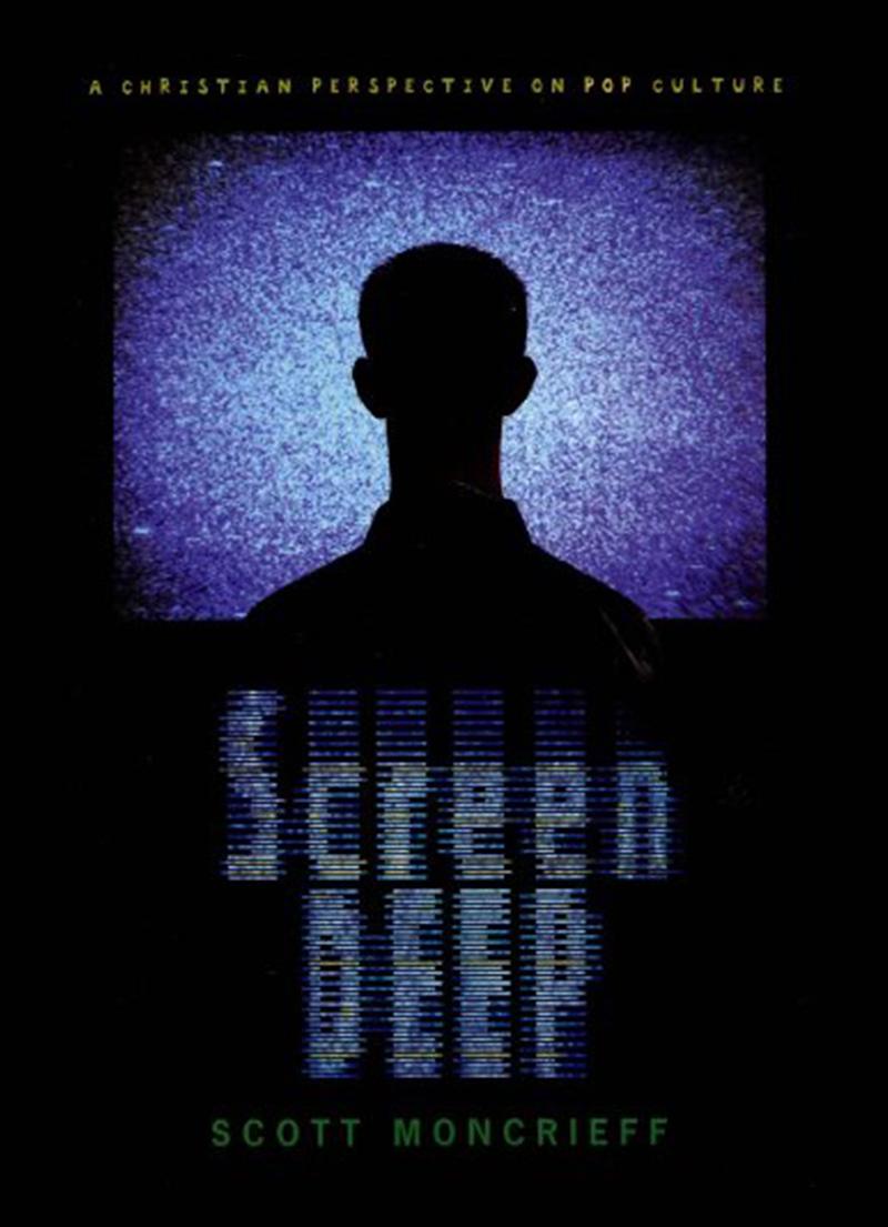 Screen Deep - A Christian Perspective on Pop Culture