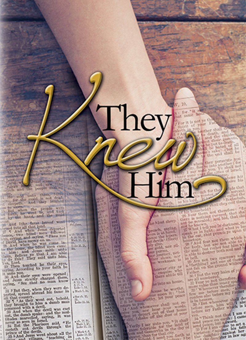 They Knew Him - Christian Books - LifeSource
